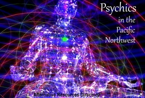 Psychics in the Pacific Northwest Washington Oregon