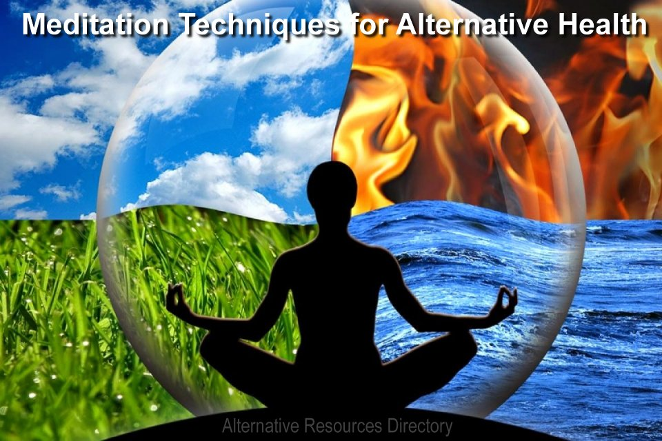 Meditation techniques for alternative health