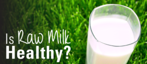 is-raw-milk-healthy