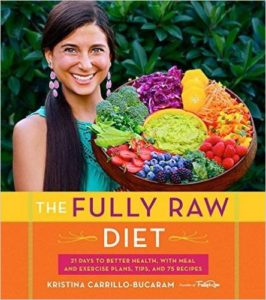 the-fully-raw-diet-21-days-to-better-health-with-meal-and-exercise-plans-tips-and-75-recipeskristina-carrillo-bucaram