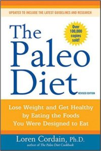 the-paleo-diet-lose-weight-and-get-healthy-by-eating-the-foods-you-were-designed-to-eat-loren-cordain