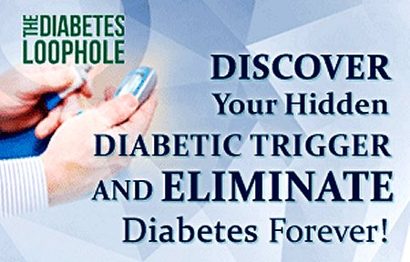 click to discover your diabetic trigger with the diabetes loophole